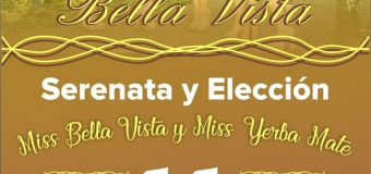 GRAN FESTIVAL SERENATA A BELLA VISTA – ELECCIÓN Y CORACIÓN DE MISS BELLA VISTA Y MISS YERBA MATE!!!